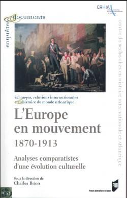 L'Europe en mouvement (1870-1913). Analyses comparatistes d'une évolution culturelle