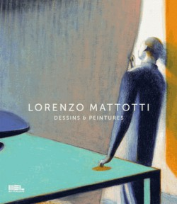 Lorenzo Mattotti. Dessins & peintures