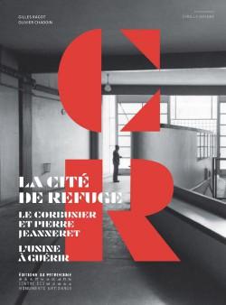 La Cité de Refuge. Le Corbusier et Pierre Jeanneret, l'usine à guérir