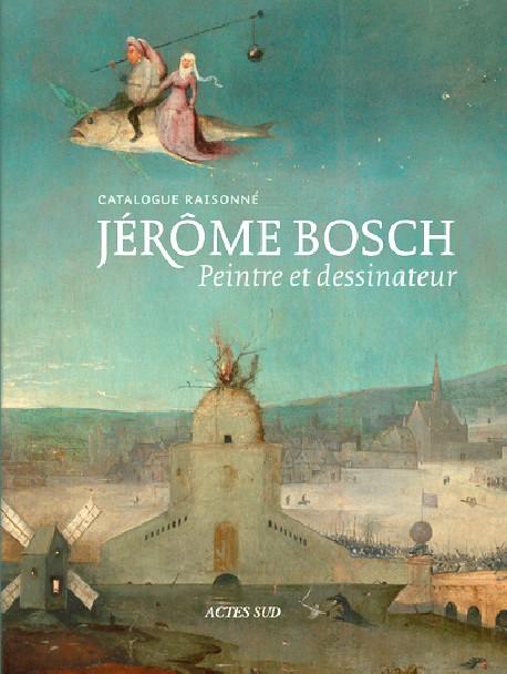 Catalogue raisonné Jérôme Bosch, peintre et dessinateur