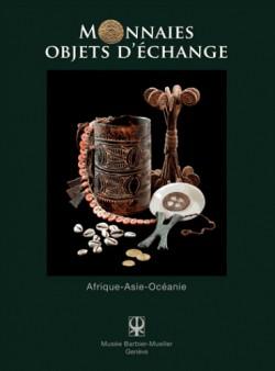 Catalogue d'exposition Monnaies objets d'échange, Afrique, Asie, Océanie