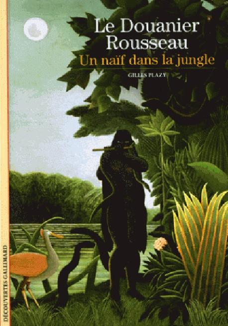 Le Douanier Rousseau, un naïf dans la jungle