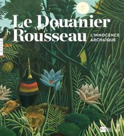 Catalogue d'exposition Le douanier Rousseau, l'innocence archaïque