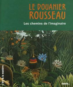 Art pour enfants - Le Douanier Rousseau, les chemins de l'imaginaire