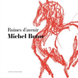 Ruines d'avenir, Michel Butor
