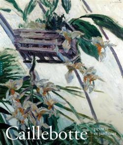 Catalogue d'exposition Caillebotte, peintre et jardinier