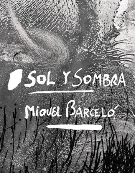 Catalogue d'exposition Miquel Barcelo. Sol y sombra