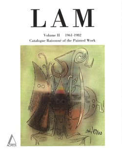 Wifredo Lam. Catalogue Raisonné of the Painted Work. Volume II 1961-1982