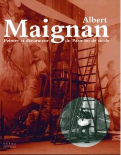 Albert Maignan. Peintre et décorateur du Paris fin de siècle