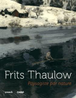 Fritz Thaulow, paysagiste par nature