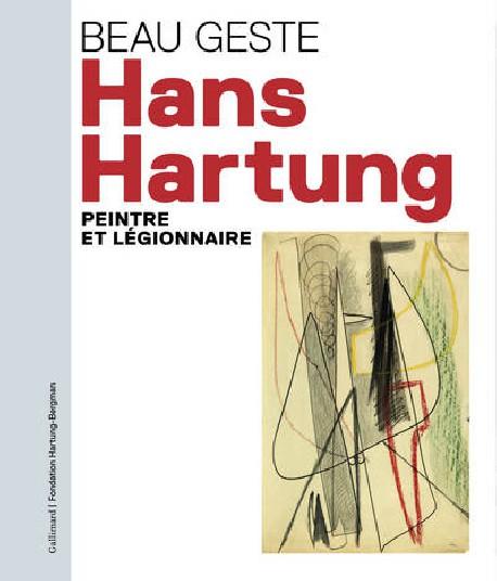 Hans Hartung, peintre et légionnaire