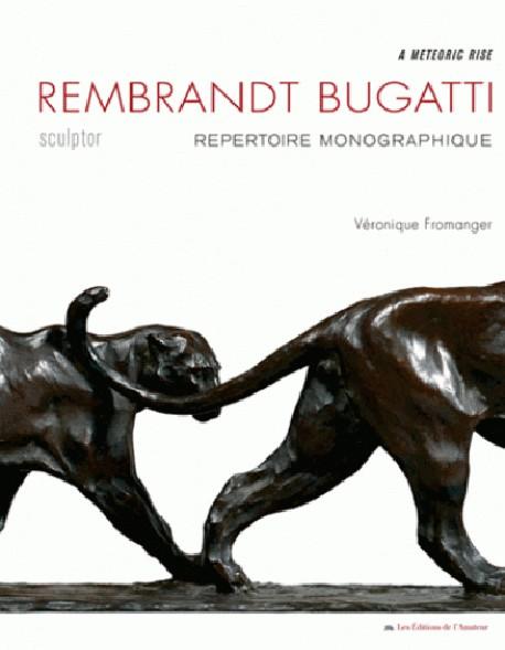 Rembrandt Bugatti, sculptor. Catalogue raisonné (English Edition)