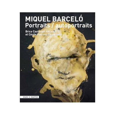 Miquel Barceló. Portraits / Autoportraits