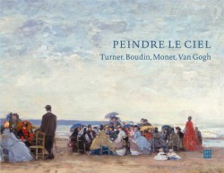 Peindre le ciel, Turner, Boudin, Monet, Van Gogh