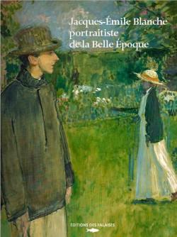 Catalogue Jacques-Emile Blanche, portraits d'une société