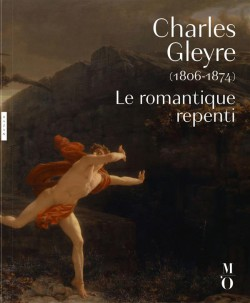 Catalogue Charles Gleyre (1806-1874), le romantique repenti