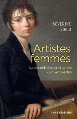 Artistes femmes, la parenthèse enchantée, XVIIIe-XIXe siècles
