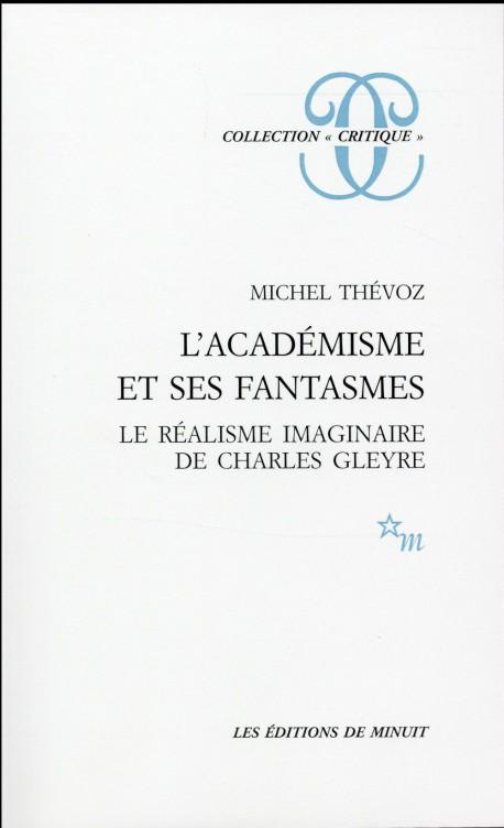 L'académisme et ses fantasmes, le réalisme imaginaire de Charles Gleyre