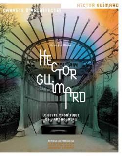 Hector Guimard, le geste magnifique de l'art nouveau