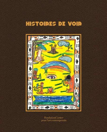Histoires de voir - Catalogue d'exposition Fondation Cartier