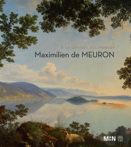 Catalogue Maximilien de Meuron. A la croisée des mondes