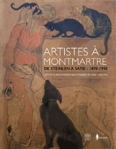 Catalogue Montmartre's artists, 1870-1910, from Steinlen to Satie