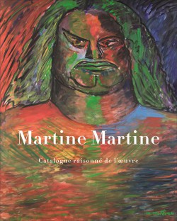 Martine Martine. Catalogue raisonné de l'oeuvre