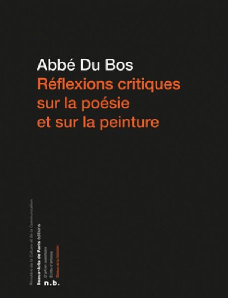 Réflexions critiques sur la poésie et sur la peinture : Abbé Du Bos