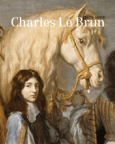 Catalogue Charles Le Brun, peintre du Roi Soleil