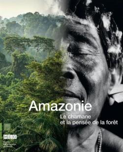 Catalogue Amazonie. Le chamane et la pensée de la forêt