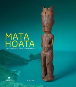 Catalogue Mata Hoata. Arts et société aux îles Marquises