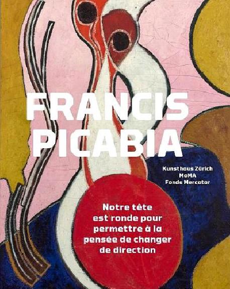 Catalogue Francis Picabia, une rétrospective
