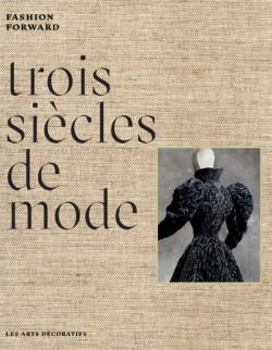 Catalogue Trois siècles de mode. Fashion Forward