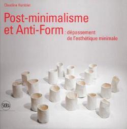 Post-minimalism et anti-form : dépassement de l'esthétique minimale