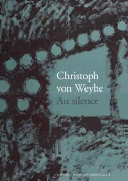 Catalogue Christoph von Weyhe - Au silence