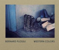Catalogue Bernard Plossu, Western colors - Rencontres d'Arles
