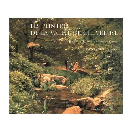 Les peintres de la vallée de Chevreuse - Vallées de la Bièvre, de l'Yvette et des Vaux-de-Cernay