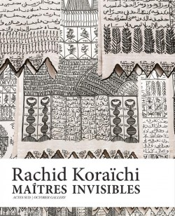 Rachid Koraïchi. Maîtres Invisibles