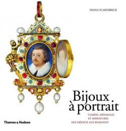 Bijoux à portraits. Camées, médailles et miniatures des Medicis aux Romanov