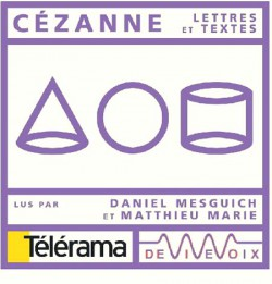 Cézanne, lettres et textes lus par Daniel Mesguich et Matthieu Marie - CD audio