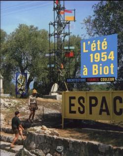 L'été 1954 à Biot - Architecture, formes, couleur