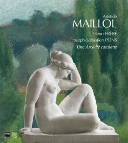 Catalogue Maillol, Frère, Pons. Une Arcadie catalane