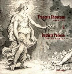 François Chauveau (1613-1676) & Baptiste Pellerin (actif à Paris de 1548 à 1575)