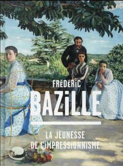 Catalogue Frédéric Bazille, la jeunesse de l'impressionnisme