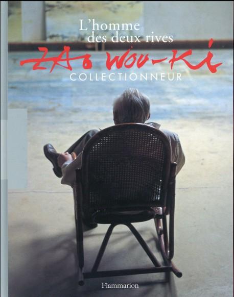 Catalogue Zao Wou-ki, l'homme des deux rives