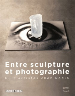 Catalogue Entre sculptures et photographies au musée Rodin