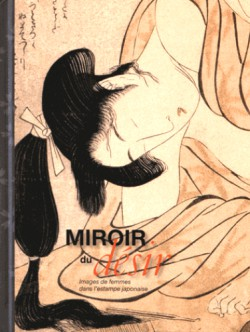 Miroir du désir. Images de femmes dans l'estampe japonaise