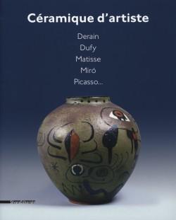 Catalogue d'exposition Céramique d'artiste. Derain, Dufy, Matisse, Miró, Picasso...