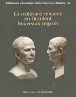 La sculpture romaine en Occident : Nouveaux regards