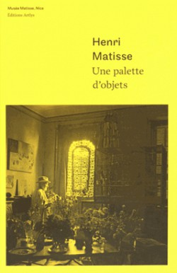 Catalogue Henri Matisse, une palette d'objets